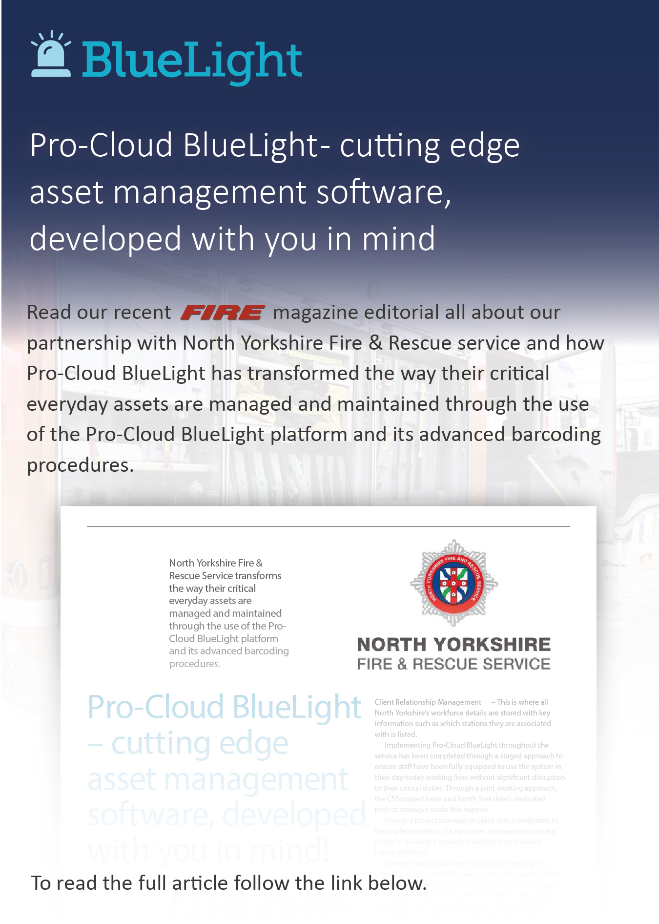 Read our recent FIRE magazine editorial all about our partnership with North Yorkshire Fire & Rescue service and how Pro-Cloud BlueLight has transformed the way their critical everyday assets are managed and maintained through the use of the Pro-Cloud BlueLight platform and its advanced barcoding procedures.